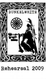 Dunkelwhite - Rehearsal 2009 [Demo] (2013)