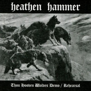Heathen Hammer - Thou Hooven Wolves / Rehearsal (2006)