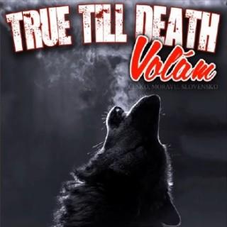 True Till Death - Volám (2015)