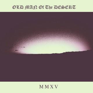 Old Man Of The Desert - MMXV [Demo] (2015)