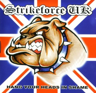 Strikeforce UK - Hang Your Heads In Shame (2005)