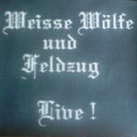 Weisse Wölfe & Feldzug - Live (2011)
