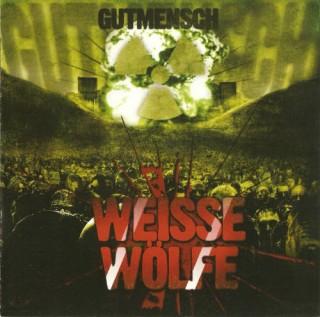 Weisse Wölfe - Gutmensch (2009)