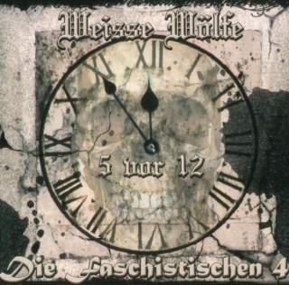 Weisse Wölfe & Die Faschistischen 4 - 5 Vor 12 (2011)