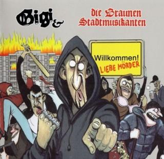 Gigi & Die Braunen Stadtmusikanten - Willkommen! Liebe Mörder (2016)