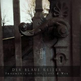 Der Blaue Reiter - Fragments Of Life, Love & War (2016)