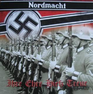 Nordmacht - Ihre Ehre Hieß Treue [Re-Edition] (2016)