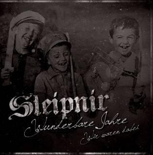 Sleipnir - Wunderbare Jahre, Wir Waren Dabei [Re-Edition] (2016)