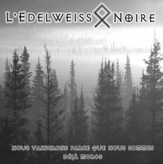 L'Edelweiss Noire - Nous Vaincrons Parce Que Nous Sommes Déjà Morts [Demo] (2002)