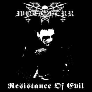 Wolfherr - Resistance Of Evil (2010)