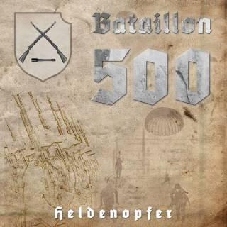 Bataillon 500 - Heldenopfer (2016)