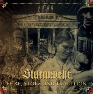 Sturmwehr - Ehre, Stolz und Tradition (2013)
