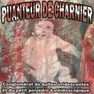 Puanteur De Charnier - Conglomerat De Bulles Irridescentes Et Du Petit Polyedre Kaleidoscopique (2012)