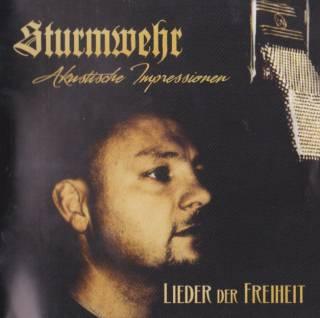 Sturmwehr - Akustische Impressionen / Lieder der Freiheit (2011)