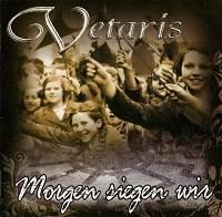 Vetaris - Morgen siegen wir (2009)