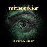 Mir zur Feier - Ein Streifen Wirklichkeit (EP) (2017)