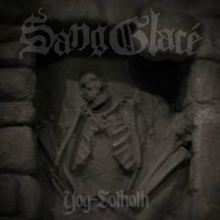 Sang Glacé - Yog-Sothoth [Single] (2017)