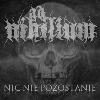 Ad Nihilium - Nic Nie Pozostanie [EP] (2015)