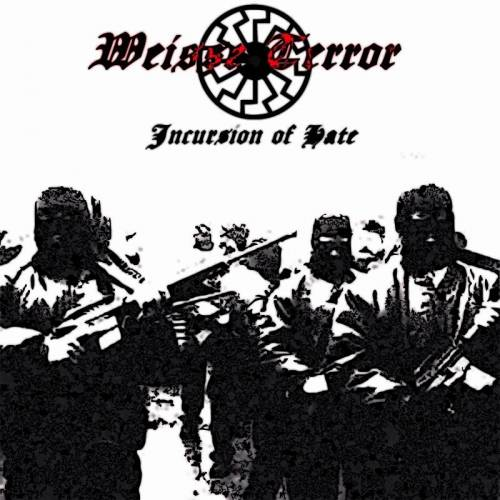 Weisse Terror - Incursion of Hate (2016)