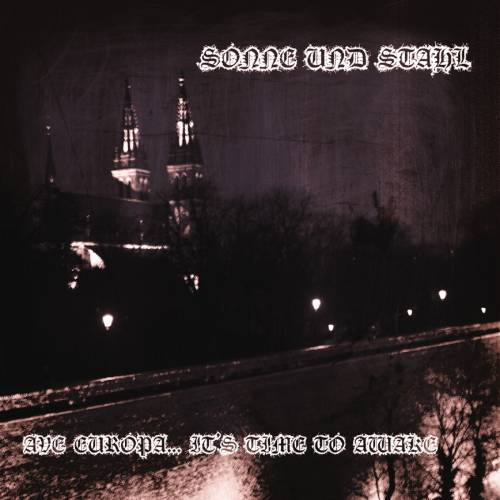 Sonne und Stahl - Ave Europa​.​.​. It's Time To Awake (2019)